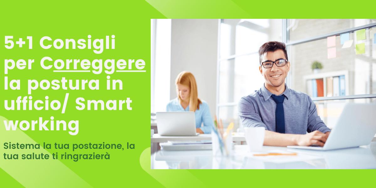5+1 Consigli su come correggere la postura in ufficio/smart working